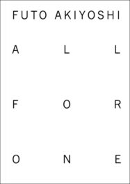 Sexauer_Publication_Futo_Akiyoshi_All_for_one_2018_Softcover